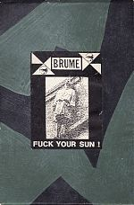 "Brume, ""Fuck Your Sun"", 1988"