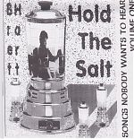 """Originally recorded in 1984, """"Hold The Salt: songs nobody wants to hear"""" by Bret Hart."""