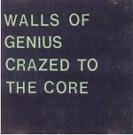 "Walls Of Genius ""Crazed To The Core""  1984"