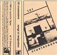 101 Crustacaceans  Songs Of Resignation  1989
