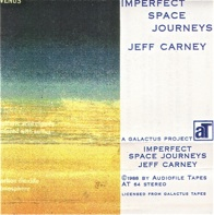 Jeff Carney  Imperfect Space Journeys  1988