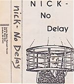 "Nick ""No Delay"""