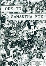 """Ode To Samantha Fox"" was a tribute/love letter to the famous British softcore porn pin-up star. Contributions from Sack, Lord Litter, Yximalloo, Nostlagie Eternelle and many others."