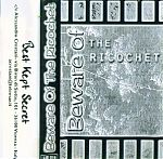 "Volume One ( of three) of the compilation, ""Beware Of The Ricochet"" . This one had Gary K, Mugwump, Idiot Box, Moonbabies, Mothburner and many more."