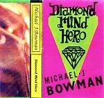 """Above, MJB's 1992 tape, """"Diamond Mind Hero""""."""