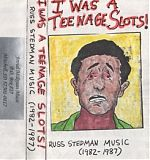 """Even before the four track days and tape network Russ was banging out songs on his boombox and primitive recording devices as evidenced on """"I Was A Teenage Slots!"""", a collection that spanned 1982-87."""