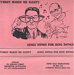 "Another productive collaboration group ,Turkey Makes Me Sleepy with Mikadams and Eric Matchett. ""Sing Songs For Ding Dongs"" was from the late 90s."