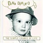 Dino's first CD, The Simple Chance Of Life, came out in 1995. He has released many others subsequently.