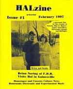Halzine #1 appeared in 1997 with Brian Noring and wife Kathy on the cover. Halzine was a more personal publication than Electronic Cottage detailing Hal's concern's peppered with underground information.