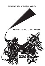 """A recent audio release by Thomas Bey William Bailey, """"Progressive Lycanthropy"""" is a real aural adventure with twists and turns and a variety of immersive textures."""