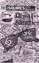 """""""Royal Slumber"""", The Squires Of The Subterrain, cassette 1990."""