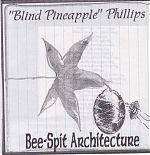 """Some of the tunes go as far back as 1988 and I cannot seem to locate the release date of """"Bee-Spit Architecture"""" by another of Bret's aliases, """"Blind Pineapple"""" Phillips."""