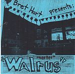 """2001 was a banner year for music released by Bret Hart. Pictured, """"Walrus""""."""