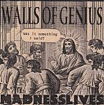 """Walls Of Genius """"Madness Lives"""" was an astonishing two tape compilation  released in 1985. A veritable who's who of the underground of the time."""