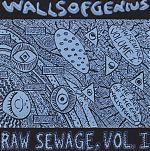 "Walls Of Genius  ""Raw Sewage Vol. 1"""