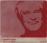 """""""The Final Taboo"""" by Timothy Leary released in 1984 on Trance Port was a lecture committed to tape."""