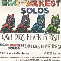 Qwa Digs Never Parish  Ego-Wakest Solos  1987