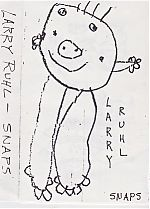 "Larry Ruhl ""Snaps"""