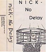 """Nick """"No Delay"""""""