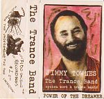 """Jimmy Townes & The Trance Band """" Power Of The Dreamer"""""""