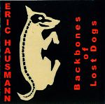 """Above, Eric's tape from 1988, """"Backbones Of Lost Dogs"""" now converted to CD."""