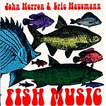 """His release with John Herron from 1994, """"Fish Music""""."""