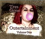 """Volume One of Tres Gone's """"Outertainment""""."""