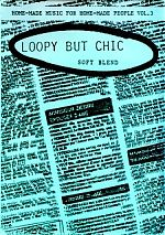 """Insane Music released different editions of Loopy But Chic. This one was the """"soft blend""""."""