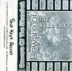 "Volume One ( of three) of the compilation, ""Beware Of The Ricochet"" . This one had Gary K, Mugwump, Idiot Box, Moonbabies, Mothburner and many more."