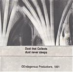 """Another tape from 1991, """"Dust Never Sleeps""""."""