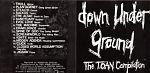"""A compilation first released on cassette and then later released on CD, """"Down Under Ground"""" put together by Stephen Harris and the T.O.A.N. label. This one featured many styles and 16 different bands."""