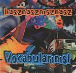 """Another favorite of mine was the goofy band, Vocabularinist. They mixed odd, fractured rock with humor and flippancy to create a very engaging result.Their almost unpronounceable CD, """"hasznasznisznasz"""" above."""