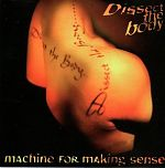 """One of the central figures in Australian improvised music for many years, Jim Denley's Machine For Making Sense also featured Rik Rue and Steve Wishhart among others. Denley has gone on to work with countless musicians internationally. Above, the CD """"Dissect The Body""""."""