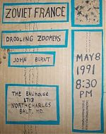 Gary Young was also a member of The Drooling Zoomers, a group from Baltimore, Maryland. You can see the poster made from cardboard where they opened for :zoviet*france: in 1991.