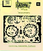 """One of the early, smaller sized editions of Gajoob Magazine published by Bryan Baker.  Baker later went on to do a Homemade music publication and then later, """"Tape Germ.com"""":http://www.tapegerm.com with Chris Phinney, an interactive loop based web site. There are many interesting artists currently working and offering free downloads."""