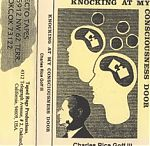 """1995 was a busy year for Goff also producing this solo tape, """"Knocking At My Consciousness Door"""", above. Mixing songs with frenzied TV sounds in a bizarre audio journey."""