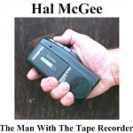 """One thing that sets Hal's music and art apart from other experimentalists is his ability to make his work autobiographical and not being afraid to show the world what and who he is. He has been doing this since the earliest days of Dog As Master, continued in his various tape releases and still maintains a fiercely personal touch. His 2007 CD ( above), """"The Man With The Tape Recorder"""" is a good example of this."""